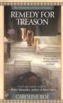 Remedy for Treason - Caroline Roe
