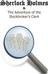The Adventure of the Stockbroker's Clerk (Annotated) - Russell Lee, Arthur Conan Doyle