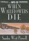 When Wallflowers Die - Sandra West Prowell, Susie Breck