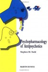 Psychopharmacology of Antipsychotics - Stephen M. Stahl
