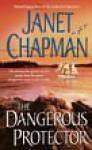 The Dangerous Protector (Puffine Harbor, #2) - Janet Chapman
