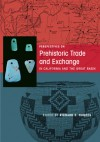 Perspectives on Prehistoric Trade and Exchange in California and the Great Basin - Richard E. Hughes