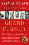 Grand Pursuit: The Story of Economic Genius - Sylvia Nasar
