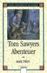 Tom Sawyers Abenteuer (Kinderbuch-Klassiker) - Mark Twain