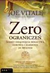 Zero Ograniczeń. Sekret Osiągnięcia Bogactwa, Zdrowia I Harmonii Ze Światem - Joe Vitale, Ihaleakala Hew Len, Ph.D
