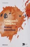 Arenas movedizas - Jun'ichirō Tanizaki