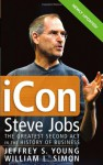 iCon: Steve Jobs, the Greatest Second Act in the History of Business - Jeffrey S. Young, William L. Simon
