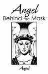 Angel Behind the Mask - Angel