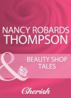 Beauty Shop Tales (Mills & Boon Cherish) - Nancy Robards Thompson