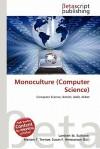 Monoculture (Computer Science) - Lambert M. Surhone, Mariam T. Tennoe, Susan F. Henssonow