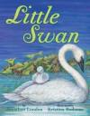 Little Swan - Jonathan London, Kristina Rodanas
