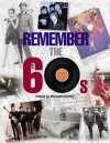 Remember the 60s - Michael Heatley, Alan Clayson, Chris Mason, Ian Welch, Claire Welch