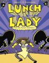Lunch Lady and the Mutant Mathletes: Lunch Lady #7 - Jarrett J. Krosoczka