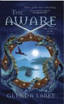 The Aware (The Isles of Glory, #1) - Glenda Larke