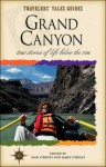 Grand Canyon: True Stories of Life Below the Rim - Sean Joseph O'Reilly, James O'Reilly, Larry Habegger