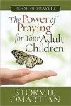 The Power of Praying? for Your Adult Children Book of Prayers - Stormie Omartian