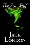 The Sea Wolf - Jack London