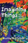 Imagining Things and Other Poems - Kenneth Steven