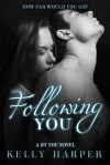 Following You (By You, #1) - Kelly Harper