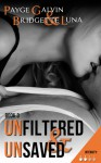 Unfiltered & Unsaved - Payge Galvin, Bridgette Luna