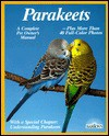 Parakeets: How to Take Care of Them and Understand Them (Complete Pet Owner's Manual) - Annette Wolter