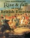 The Illustrated Rise & Fall of the British Empire - Lawrence James, Helen Lownie