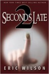 2 Seconds Late - Eric Wilson