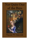 Not Quite One of the Boys - Vincent W. Sakowski