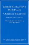 George Santayana's Marginalia, a Critical Selection: Book One, Abell--Lucretius - George Santayana, John McCormick, The Santayana Edition
