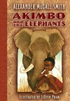 Akimbo and the Elephants - Alexander McCall Smith, LeUyen Pham
