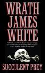 Succulent Prey - Wrath James White