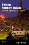 Policing Northern Ireland - Aogan Mulcahy