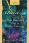 Whoredom: God's Unfaithful Wife In Biblical Theology (New Studies In Biblical Theology) - Raymond C. Ortlund Jr.