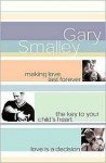 Smalley 3-In-1: Making Love Last Forever, Key to Your Child's Heart & Love is a Decision - Gary Smalley