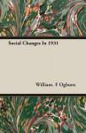 Social Changes in 1931 - William F. Ogburn