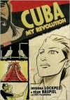 Cuba: My Revolution - Inverna Lockpez, Dean Haspiel, José Villarrubia