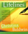 Lifelines: How Personal Writing Can Save Your Life [With 13 Lifeline Cards] - Christina Baldwin