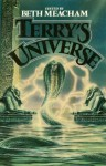 Terry's Universe: Science fiction's finest writers join in honoring the memory of Terry Carr - Beth Meacham