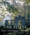 Great Gardens of the World: In Search of Paradise - Penelope Hobhouse