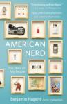 American Nerd: The Story of My People - Benjamin Nugent