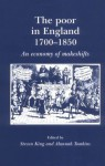 The Poor in England 1700-1850: An Economy of Makeshifts - Steven King, Alannah Tomkins