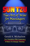 Sun Tzu: The Art of War for Managers: New Official Translation and Commentary - Gerald A. Michaelson