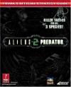 Aliens Vs. Predator 2: Prima's Official Strategy Guide - Rick Barba, Prima Publishing