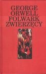 Folwark zwierzęcy - Bartłomiej Zborski, George Orwell