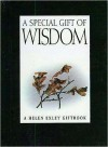 A Special Gift of Wisdom - Helen Exley, Juliette Clarke
