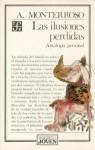 Las Ilusiones Perdidas. (Antologia Personal) - Augusto Monterroso
