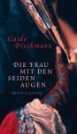 Die Frau mit den Seidenaugen - Guido Dieckmann