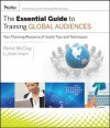The Essential Guide to Training Global Audiences: Your Planning Resource of Useful Tips and Techniques - LuAnn Irwin, Renie McClay