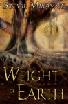 Weight of Earth - Stevie Mikayne