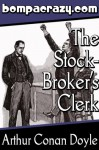 The Adventure of the Stockbroker's Clerk (Illustrated) (Memoirs of Sherlock Holmes Book 3) - Arthur Conan Doyle